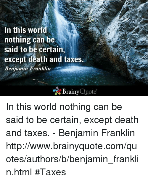 Who Said Death And Taxes Quote: 25+ Best Memes About Death And Taxes