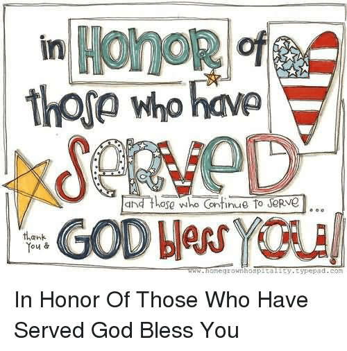 hose: in  thorp who have  hose who Continue to  thank  You &  egrown hospital ty typepad  www.hame In Honor Of Those Who Have Served God Bless You