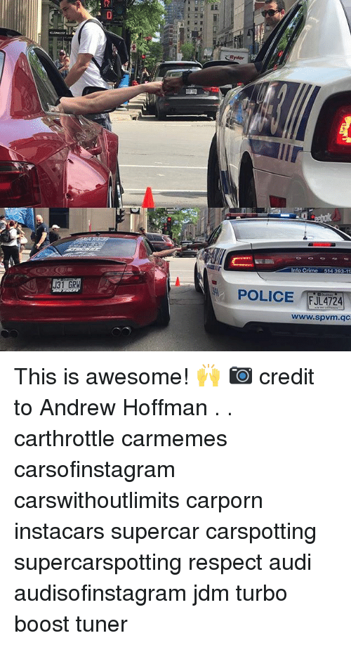 Crime, Memes, and Police: IN31 GRN  Ryder  Into Crime  514393-11  POLICE  FJLAT24  www.spvm.qc This is awesome! 🙌 📷 credit to Andrew Hoffman . . carthrottle carmemes carsofinstagram carswithoutlimits carporn instacars supercar carspotting supercarspotting respect audi audisofinstagram jdm turbo boost tuner