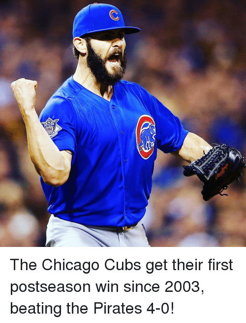 Chicago Cubs: INA The Chicago Cubs get their first postseason win since 2003, beating the Pirates 4-0!