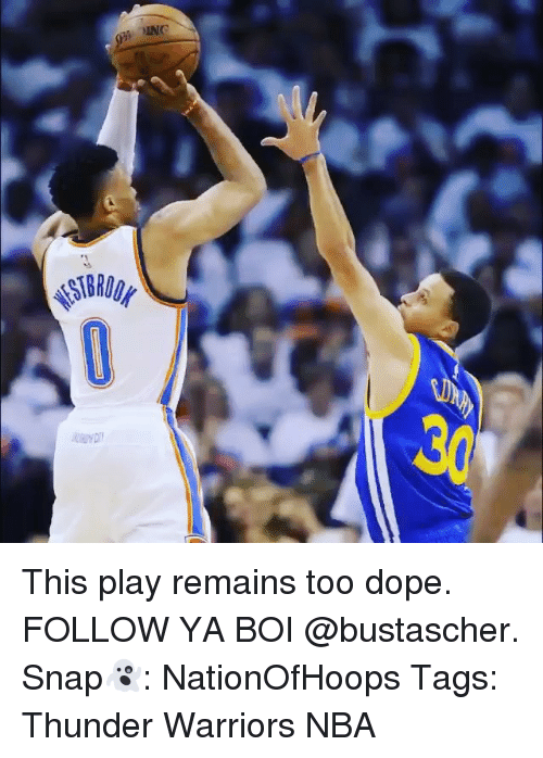 Dope, Memes, and Nba: INC This play remains too dope. FOLLOW YA BOI @bustascher. Snap👻: NationOfHoops Tags: Thunder Warriors NBA