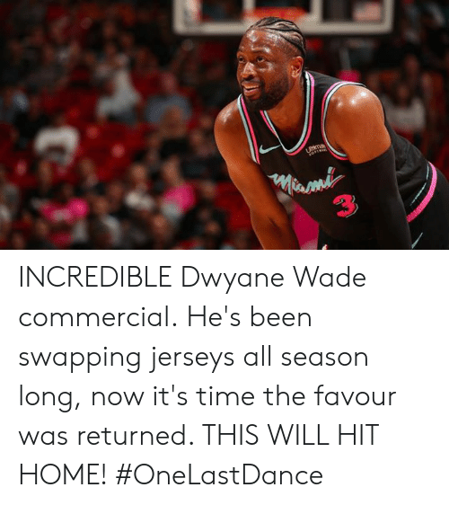jerseys: INCREDIBLE Dwyane Wade commercial.  He's been swapping jerseys all season long, now it's time the favour was returned. THIS WILL HIT HOME!  #OneLastDance