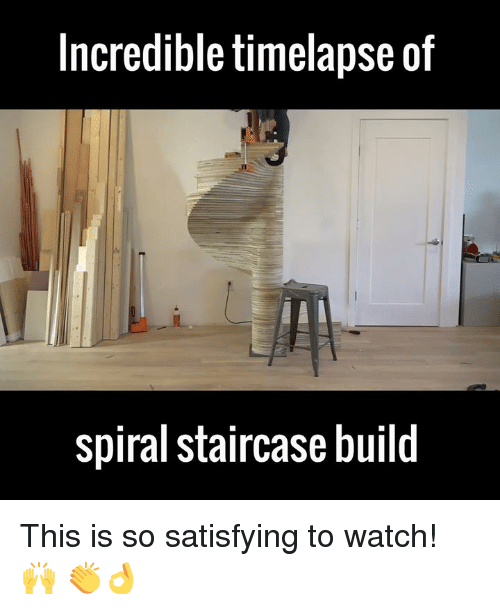 Dank, Watch, and Watches: Incredible timelapse of  spiral staircase build This is so satisfying to watch! 🙌 👏👌