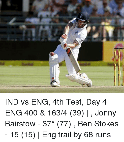IND vs ENG 4th Test Day 4 ENG 400 & 1634 39 | Jonny ...