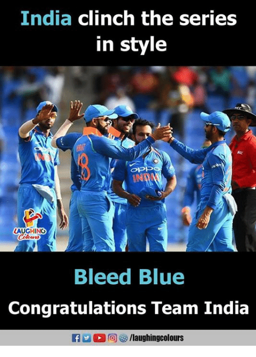 Blue, Congratulations, and India: India clinch the series  in style  Op  IN  80  LAUGHING  Bleed Blue  Congratulations Team India  fo/laughingcolours