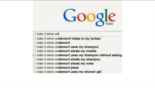 I Hate It When Voldemort Jokes: India  i hate it when vo  i hate it when vo  hides in my turban  i hate it when voldemort  i hate it when voldemort uses my shampoo  i hate it when voldemort steals my nutella  i hate it when voldemort uses my shampoo without asking  i hate it when voldemort steals my shampoo  i hate it when voldemort steals my nose  i hate it when voldemort jokes  i hate it when voldemort uses my shower gel
