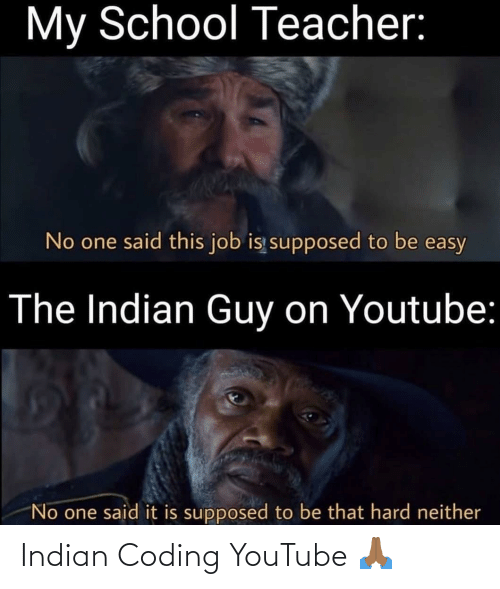 Indian: Indian Coding YouTube 🙏🏾