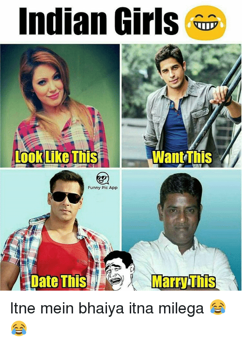 marre: Indian Girls  Want This  Look Like This  Funny Pic App  Marr This Itne mein bhaiya itna milega 😂😂