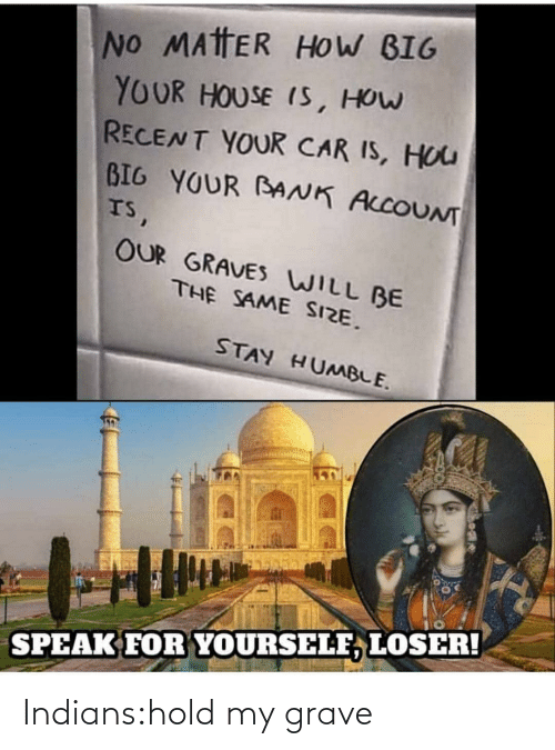 indians: Indians:hold my grave