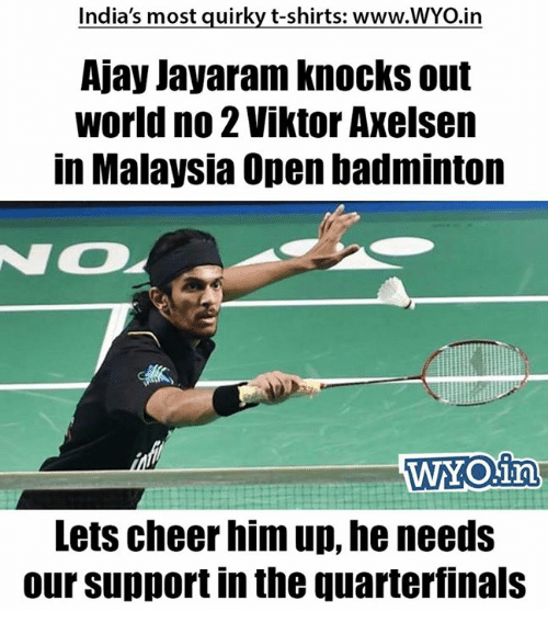 indias most quirky t shirts www wyo in ajay jayaram knocks out 19694443 🅱 25 best memes about badminton badminton memes