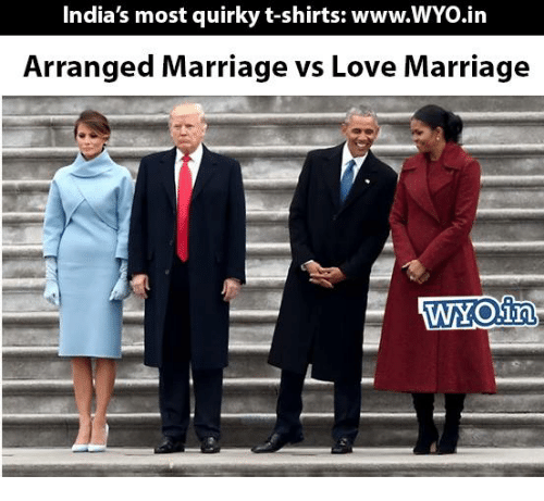 Arranged Marriage: India's most quirky t-shirts: www.WYo.in  Arranged Marriage vs Love Marriage