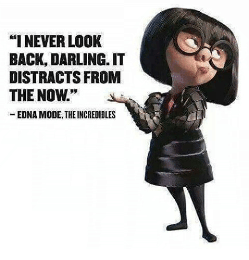 ineverlook back darling it distracts from the now edna mode 21426094 🔥 25 best memes about edna mode edna mode memes,Edna Mode Meme