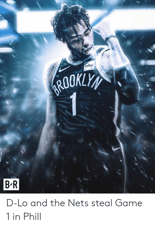 Nets: infor  B R D-Lo and the Nets steal Game 1 in Phill