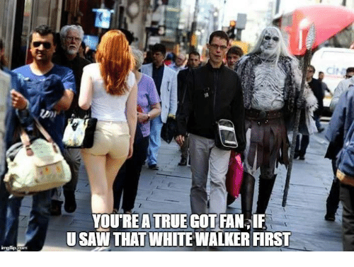 Game of Thrones, True, and Com: ingfip.Com  YOURE A TRUE  GOTANIF  USAW THATWHITEWALKER FIRST