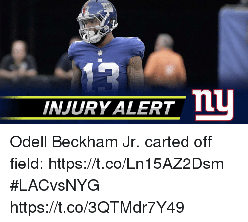 Memes, Odell Beckham Jr., and 🤖: INJURY ALERT n Odell Beckham Jr. carted off field: https://t.co/Ln15AZ2Dsm #LACvsNYG https://t.co/3QTMdr7Y49