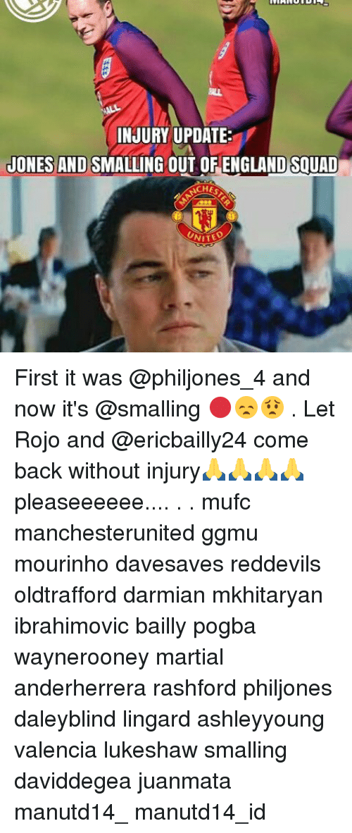 Memes, 🤖, and Pogba: INJURY UPDATE  JONES AND SMALLING OUT OF ENGLAND SQUAD  ACHES  UNITE First it was @philjones_4 and now it's @smalling 🔴😞😟 . Let Rojo and @ericbailly24 come back without injury🙏🙏🙏🙏 pleaseeeeee.... . . mufc manchesterunited ggmu mourinho davesaves reddevils oldtrafford darmian mkhitaryan ibrahimovic bailly pogba waynerooney martial anderherrera rashford philjones daleyblind lingard ashleyyoung valencia lukeshaw smalling daviddegea juanmata manutd14_ manutd14_id