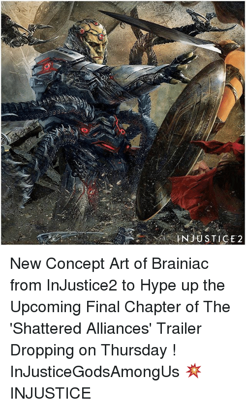 Hype Up: INJUSTICE 2 New Concept Art of Brainiac from InJustice2 to Hype up the Upcoming Final Chapter of The 'Shattered Alliances' Trailer Dropping on Thursday ! InJusticeGodsAmongUs 💥 INJUSTICE