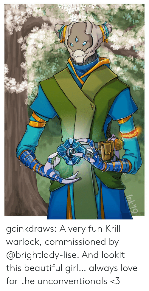 beautiful girl: Ink'19 gcinkdraws:  A very fun Krill warlock, commissioned by @brightlady-lise. And lookit this beautiful girl… always love for the unconventionals <3