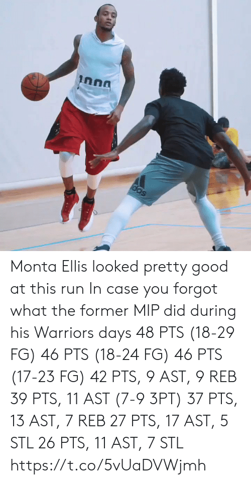 ellis: Inna  das Monta Ellis looked pretty good at this run   In case you forgot what the former MIP did during his Warriors days   48 PTS (18-29 FG) 46 PTS (18-24 FG) 46 PTS (17-23 FG) 42 PTS, 9 AST, 9 REB 39 PTS, 11 AST (7-9 3PT) 37 PTS, 13 AST, 7 REB 27 PTS, 17 AST, 5 STL 26 PTS, 11 AST, 7 STL https://t.co/5vUaDVWjmh