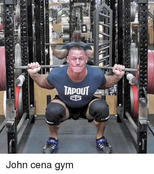 Funny john cena memes of 2016 on sizzle shit - John cena gym image ...