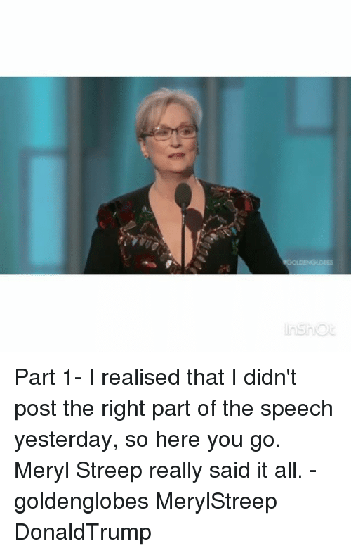 Memes, Meryl Streep, and 🤖: Insho Part 1- I realised that I didn't post the right part of the speech yesterday, so here you go. Meryl Streep really said it all. - goldenglobes MerylStreep DonaldTrump