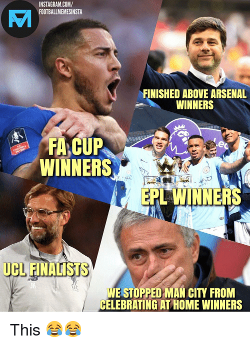 epl: INSTAGRAM.COM/  FOOTBALLMEMESINSTA  yL  FINISHED ABOVE ARSENAL  WINNERS  WINNERS  EPL WINNERS  UCL FINALISTS  LFC  WE STOPPED MAN CITY FROM  CELEBRATING AT HOME WINNERS This 😂😂