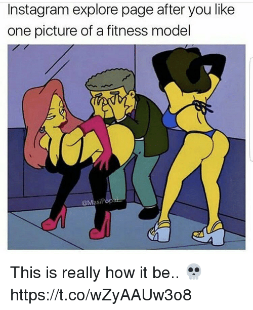 Instagram, Fitness, and How: Instagram explore page after you like  one picture of a fitness model  @MasiPop This is really how it be.. 💀 https://t.co/wZyAAUw3o8