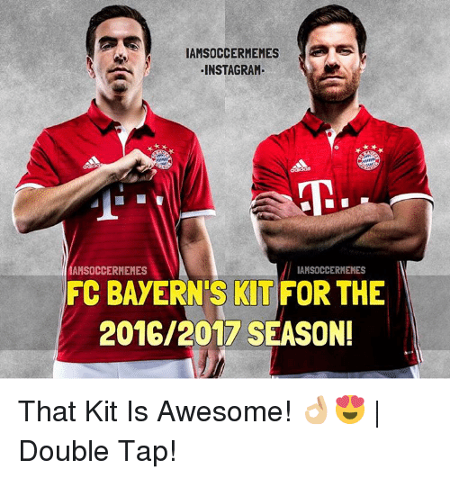 Instagram, Soccer, and Sports: INSTAGRAM  IAMSOCCERMEMES  AMSOCCERMEMES  FC BAYERN'S KIT FOR THE  2016/2017 SEASON! That Kit Is Awesome! 👌🏼😍 | Double Tap!