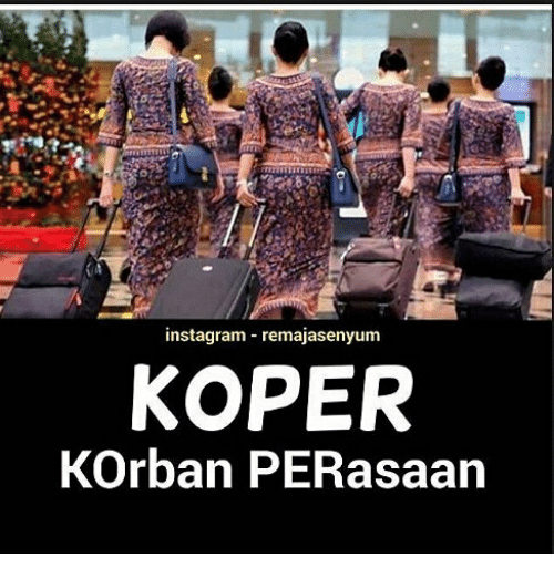 Instagram and Indonesian (Language): instagram remajasenyum  KOPER  KOrban PERasaan