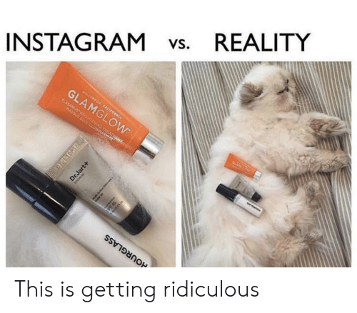 Vs Reality: INSTAGRAM vs. REALITY  2 This is getting ridiculous