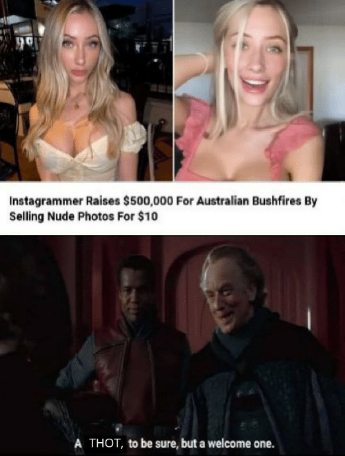 Nude: Instagrammer Raises $500,000 For Australian Bushfires By  Selling Nude Photos For $10  A THOT, to be sure, but a welcome one.