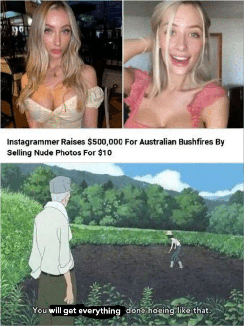Nude: Instagrammer Raises $500,000 For Australian Bushfires By  Selling Nude Photos For $10  You will get everything done hoeing like that.