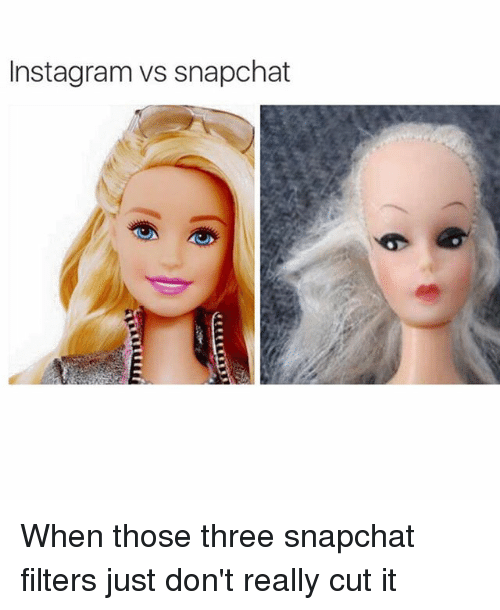 Snapchat, Girl Memes, and Snapchater: Instagramvs snapchat When those three snapchat filters just don't really cut it