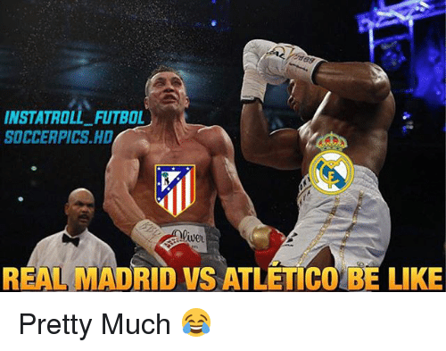 Be Like, Memes, and Real Madrid: INSTATROLL FUTBOL  SOCCER PICS HD  REAL MADRID vs ATLETICO BE LIKE Pretty Much 😂
