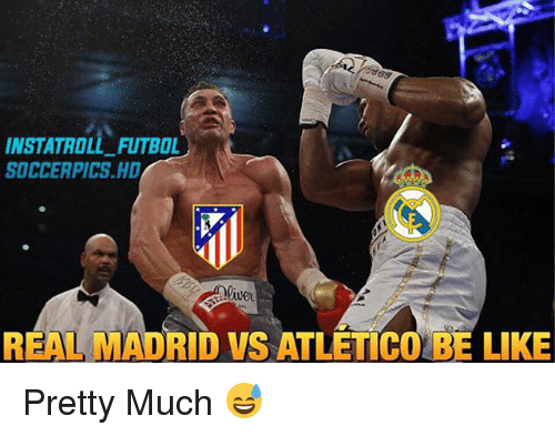Be Like, Memes, and Real Madrid: INSTATROLL FUTBOL  SOCCER PICS HD  REAL MADRID vs ATLETICO BE LIKE Pretty Much 😅