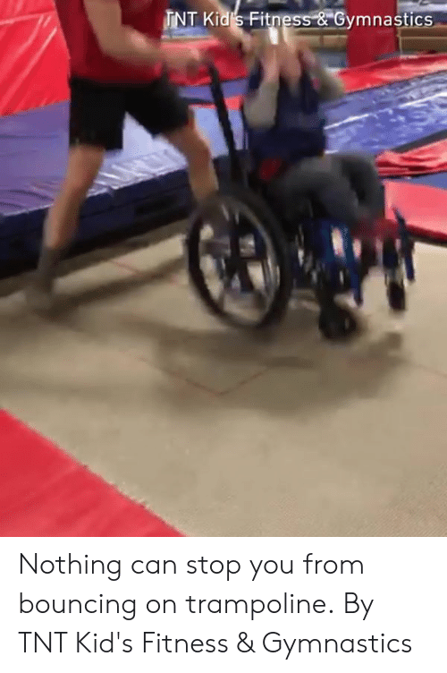"""Gymnastics: INT Kid S Fitness-&""""Gymnastics Nothing can stop you from bouncing on trampoline.  By TNT Kid's Fitness & Gymnastics"""