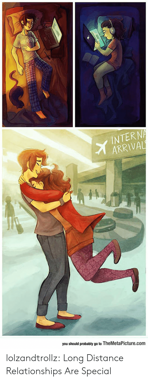 long distance relationships: INTERN  ARRIVAL  you should probably go to TheMetaPicture.com lolzandtrollz:  Long Distance Relationships Are Special