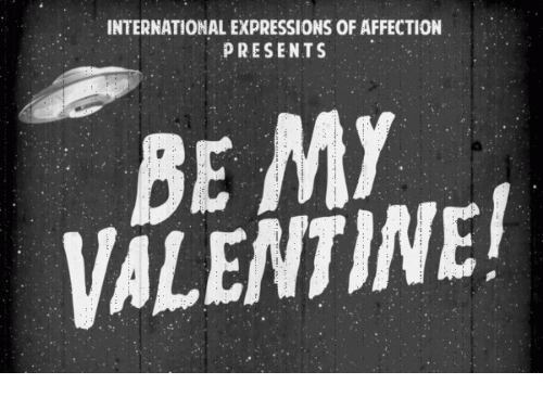 be my valentine: INTERNATIONAL EXPRESSIONS OF AFFECTION  PRESENTS  BE MY  VALENTINE