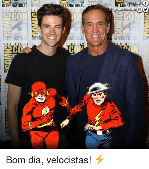 Memes, San Diego, and The Flash: INTERNATIONAL  INTER  SAN DIEGO SA  INTERNATIONAL INTER  SAN DIE  L IN  ERNATIONAL  DIE  NATIONAL  N DIEGO  CO  Flash BR  NAL INTERNA  The Flash BR  SCOTTS  INTERNATION  INT  A N  D I Bom dia, velocistas! ⚡️