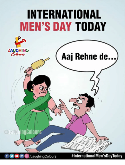 Today, International, and Indianpeoplefacebook: INTERNATIONAL  MEN'S DAY TODAY  LAUGHING  Colowrs  Aaj Rehne de...  aughingColours  '。。( LaughingColours
