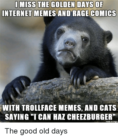 """internet memes: INTERNET MEMES AND RAGE COMICS  WITH TROLLFACE MEMES, AND CATS  SAYING """"ICAN HAZ CHEEZBURGER""""  made on imgur The good old days"""