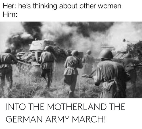 german army: INTO THE MOTHERLAND THE GERMAN ARMY MARCH!
