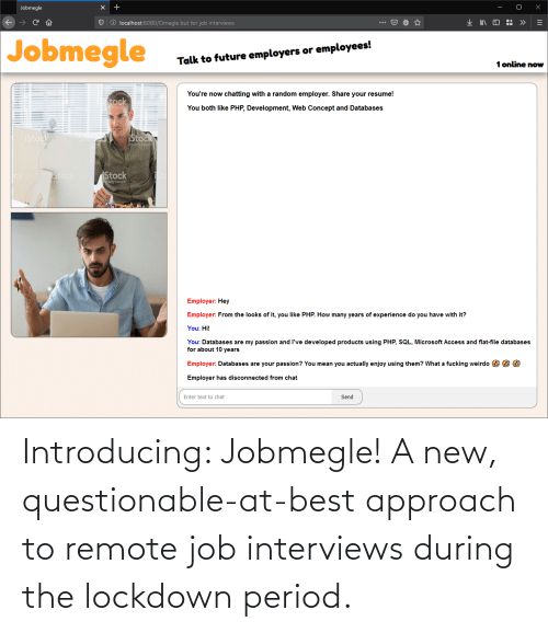 Questionable: Introducing: Jobmegle! A new, questionable-at-best approach to remote job interviews during the lockdown period.