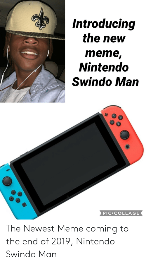 Newest Meme: Introducing  the new  mеme,  Nintendo  Swindo Man  PIC COLLAGE The Newest Meme coming to the end of 2019, Nintendo Swindo Man