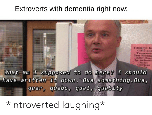 introverted: *Introverted laughing*