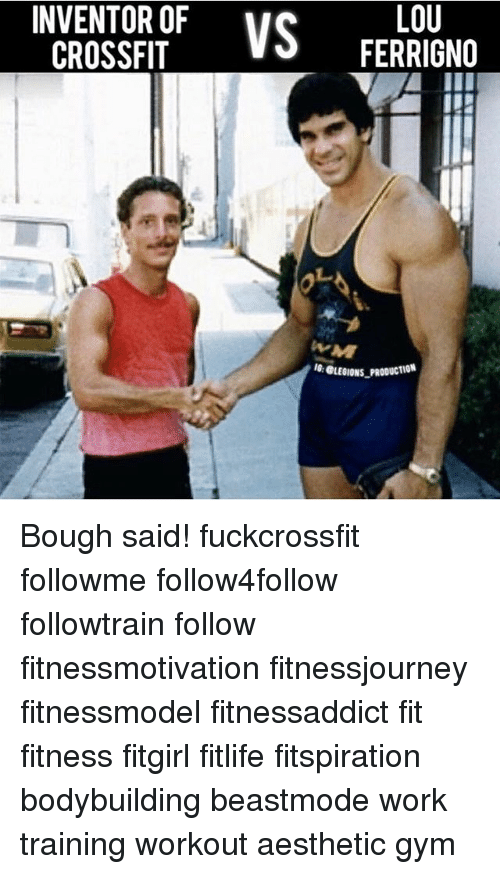 lou ferrigno: INVENTOR OF  CROSSFIT  VS  LOU  FERRIGNO  L.  IG  LEGIONS PRODUCTION Bough said! fuckcrossfit followme follow4follow followtrain follow fitnessmotivation fitnessjourney fitnessmodel fitnessaddict fit fitness fitgirl fitlife fitspiration bodybuilding beastmode work training workout aesthetic gym