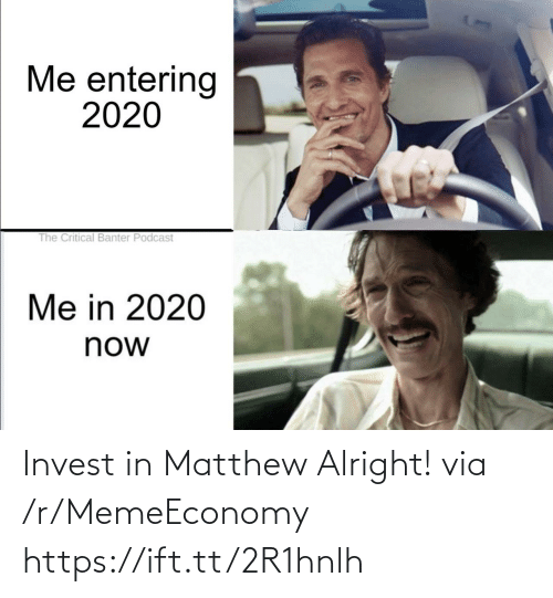 Alright: Invest in Matthew Alright! via /r/MemeEconomy https://ift.tt/2R1hnlh