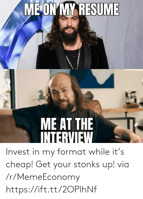 invest: Invest in my format while it's cheap! Get your stonks up! via /r/MemeEconomy https://ift.tt/2OPlhNf