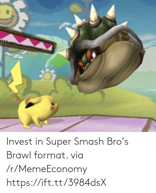 super smash: Invest in Super Smash Bro's Brawl format. via /r/MemeEconomy https://ift.tt/3984dsX