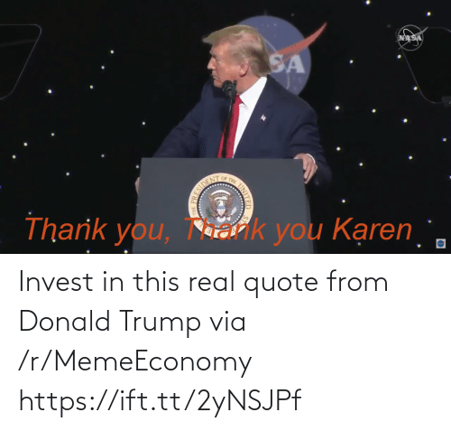 Donald Trump: Invest in this real quote from Donald Trump via /r/MemeEconomy https://ift.tt/2yNSJPf